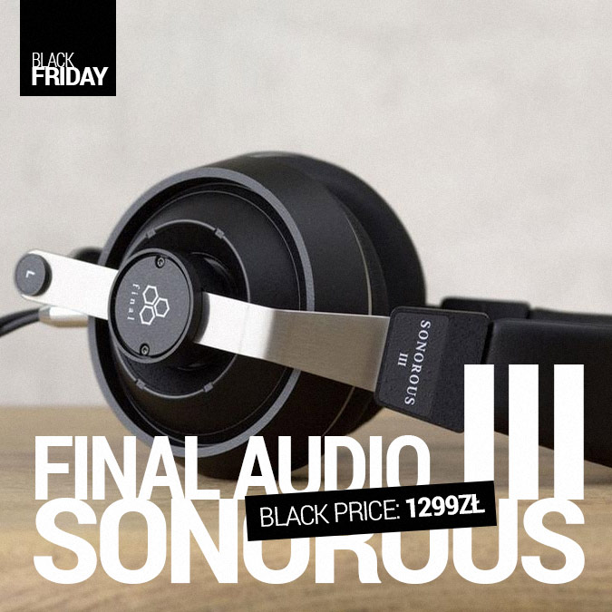 Final Audio Sonorous III - Black Friday