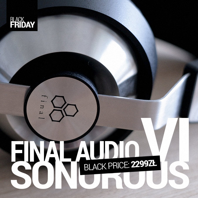Final Audio Sonorous VI - Black Friday